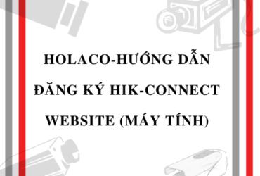 HOLACO-Hướng dẫn đăng ký hik-connect website (máy tính)