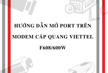 HOLACO-Hướng dẫn mở port trên modem cáp quang Viettel F608600w
