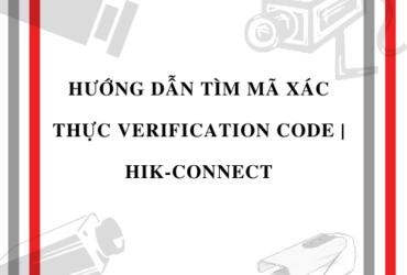 HOLACO-Hướng dẫn tìm mã xác thực Verification Code Hik-Connect